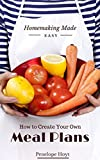 Product review for How to Create Your Own Meal Plans (Homemaking Made Easy Book 3)