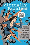 Virtually Painless: The Unedited Reality of Moving from Personal Assistant to Virtual Assistant, PA to VA, Employee to Business Owner