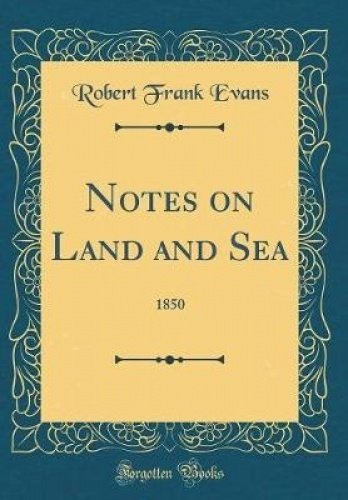 Download Notes on Land and Sea: 1850 (Classic Reprint) pdf