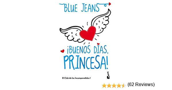 Buenos días, princesa! (Bestseller): Amazon.es: Blue Jeans: Libros