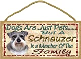 Dogs Are Just Pets But A Schnauzer Is Part Of The Family Dog Sign Plaque 5