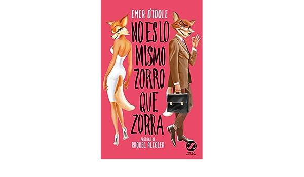 Amazon.com: NO ES LO MISMO ZORRO QUE ZORRA: un análisis sobre los roles de género (Spanish Edition) eBook: Emer OToole: Kindle Store