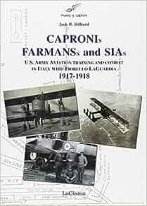 Capronis, Farman and Sias. U.S. Army aviation training and