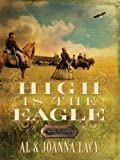 High Is the Eagle, Al & JoAnna Lacy, 1410411435