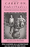img - for Carry On, Understudies: Theatre and Sexual Politics book / textbook / text book