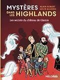 Mystères dans les Highlands, Tome 2 : Les secrets du château de Glamis