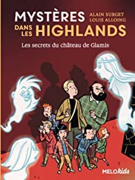Mystères dans les Highlands, tome 2 : Les secrets du château de Glamis par Alain Surget