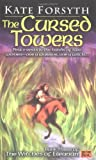 The Cursed Towers, Kate Forsyth, 0451456912