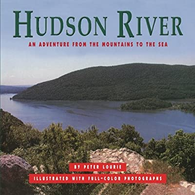 Hudson River: An Adventure from the Mountains to the Sea