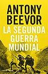 La segunda guerra mundial par Beevor