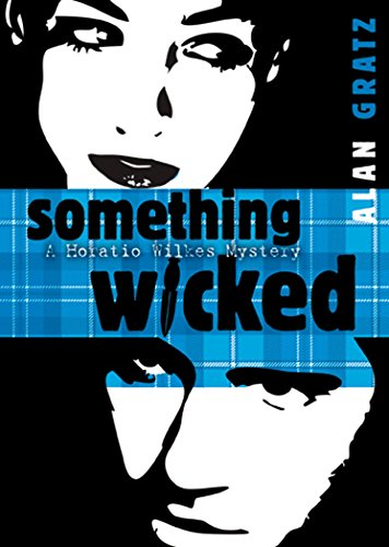 Something Wicked (Horatio Wilkes Mystery)