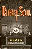 Rubber Soul: A Novel (Dust Bin Bob)