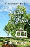 Texas True, Celia Yeary, 1479310166