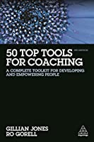 50 Top Tools for Coaching: A Complete Toolkit for Developing and Empowering People, 4th Edition Front Cover