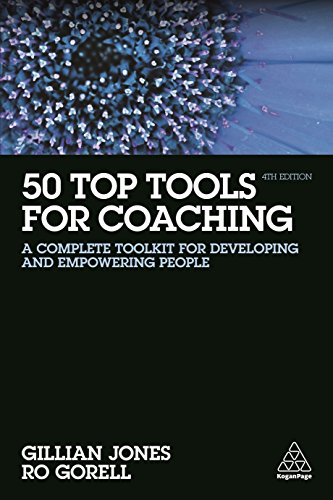 (50 Top Tools for Coaching: A Complete Toolkit for Developing and Empowering People)