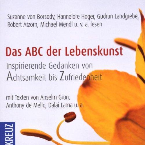 Das ABC der Lebenskunst: Inspirierende Gedanken von Achtsamkeit bis Zufriedenheit