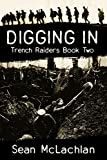 Digging In (Trench Raiders Book 2)