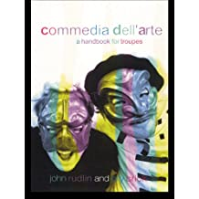 Commedia Dell'Arte: A Handbook for Troupes
