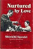 Nurtured by Love, Shinichi Suzuki, 0682499307