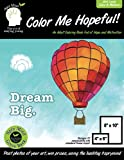 Color Me Hopeful-A Coloring Book For Adults, Full Of Hope And Motivation: An Easy Coloring Book For Adults Of All Ages