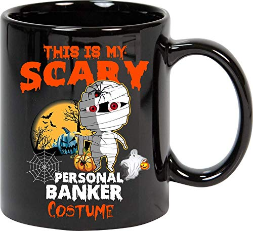 This Is My Scary Personal Banker Costume Halloween Mug 11oz -