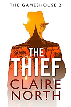 The Thief: Gameshouse Novella 2 by [North, Claire]