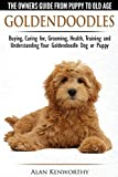 Goldendoodles - The Owners Guide from Puppy to Old