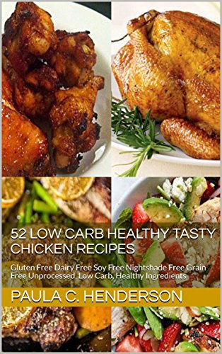 52 Low Carb Healthy Tasty Chicken Recipes Gluten Free Dairy Free