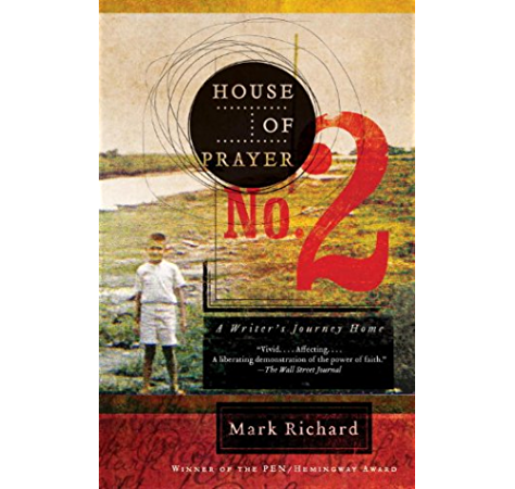 Amazon Com House Of Prayer No 2 A Writer S Journey Home Ebook Richard Mark Kindle Store