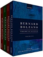 Bernard Bolzano: Theory of Science  ( 4 Volumes) Front Cover