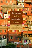 Travelers With No Ticket Home: Poems