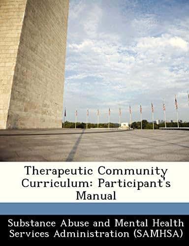 Therapeutic Community Curriculum: Participant's Manual