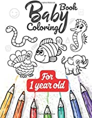 Baby Coloring Book: For 1 year old: Cute activity book for babies, Toddlers, Kids, Boys & girls aged 1 year or more   Easy to color   Large Print