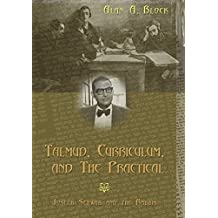 Talmud, Curriculum, and The Practical: Joseph Schwab and the Rabbis (Complicated Conversation)