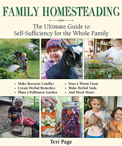 Family Homesteading: The Ultimate Guide to Self-Sufficiency for the Whole Family by [Page, Teri]