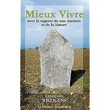 Mieux Vivre avec la sagesse de nos Anciens et de la Nature (French Edition)