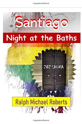 Night at the Baths - Santiago, Chile: A group of horny guys end ...