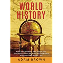 World History: Ancient History, United States History, European, Native American, Russian, Chinese, Asian, Indian and Australian History, Wars including World War 1 and 2