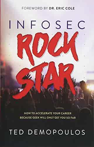 Infosec Rock Star How To Accelerate Your Career Because Geek Will Only Get You So