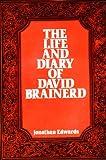 Life and Diary of David Brainerd, Jonathan Edwards, 0802447724