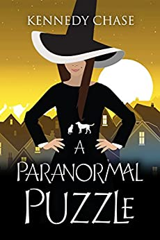 A Paranormal Puzzle: A Witch Cozy Murder Mystery (Witches of Hemlock Cove Book 4) by [Chase, Kennedy]