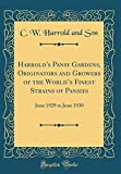 Amazon / Forgotten Books: Harrold s Pansy Gardens, Originators and Growers of the World s Finest Strains of Pansies June 1929 to June 1930 Classic Reprint (C. W. Harrold and Son)