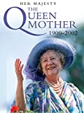 Her Majesty The Queen Mother 1900-2002