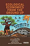 img - for Ecological Economics from the Ground Up book / textbook / text book
