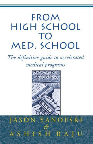 From High School to Med. School : The definitive guide to accelerated medical programs by Yanofski, Jason, Raju, Ashish (2000) Paperback
