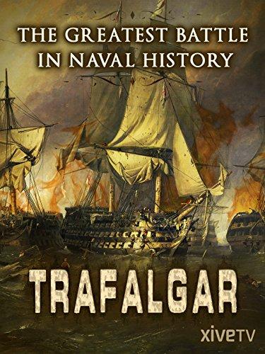 Trafalgar: The Greatest Battle in Naval History