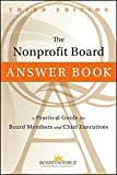 The Nonprofit Board Answer Book: A Practical Guide for Board Members and Chief Executives, Third Edition