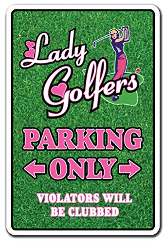 Lady Golfers Sign | Indoor/Outdoor | Funny Home Décor for Garages, Living Rooms, Bedroom, Offices | Signmission Golf Club Ball Golfer Ladies Gift Player Team Country Driving Sign Decoration