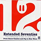 Extended Seventies - The Dawning Of The 12 Inch Era
