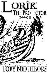 Lorik The Protector (The Lorik Trilogy Book 2) (English Edition)